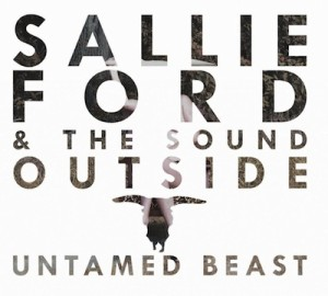 "Sallie Ford ""Untamed Biest"""