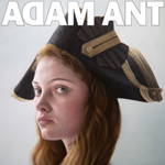 """Adam Ant """"Adam Ant Is The Blueblack Husar Marrying The Gunners Daughter"""""""