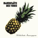 Blockflöte des Todes - Ananas