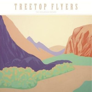 "Treetop Flyers ""The Mountain Moves"""