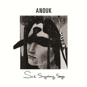 "Anouk ""Sad Singalong Songs"""