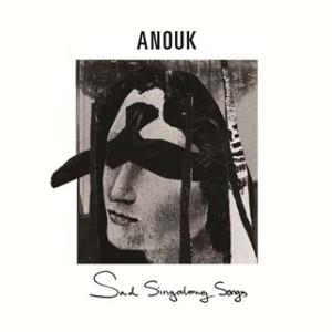 "Anouk ""Sad Singalong Songs"""