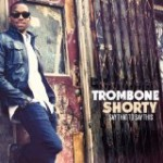 "Trombone Shorty ""Say That To Say This"""
