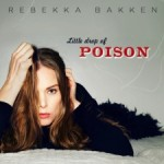 "Rebekka Bakken ""Little Drop of Poison"""