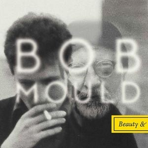"Bob Mould ""Beauty & Ruin"""